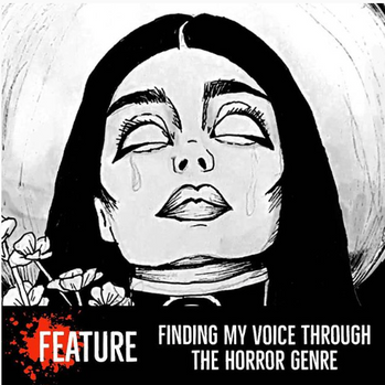 Finding My Voice Through The Horror Genre