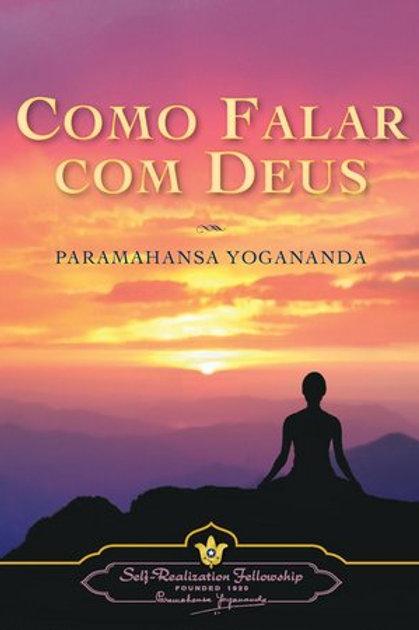 Como falar com Deus - Paramahansa Yogananda
