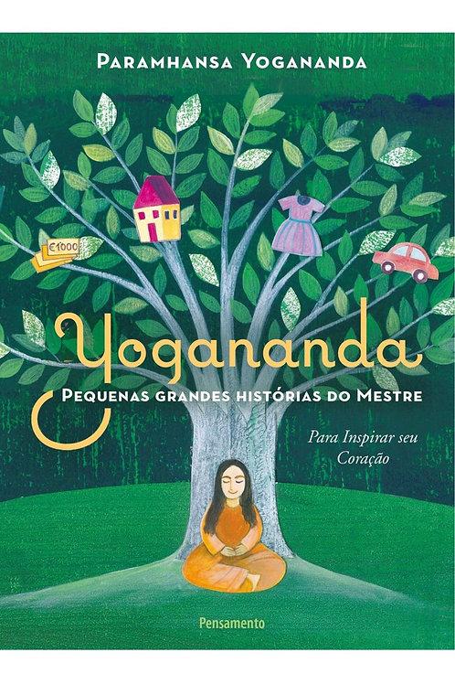 Pequenas Grandes Histórias do Mestre Yogananda