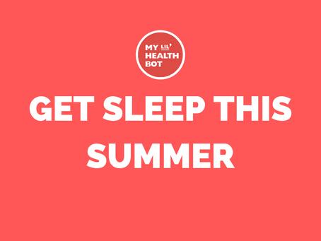 Get Sleep This Summer