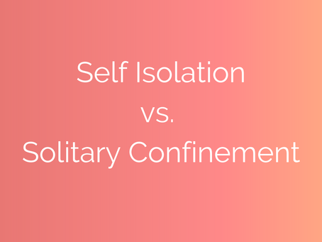 Self-Isolation isn't Solitary Confinement