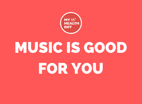 Music is Good For You