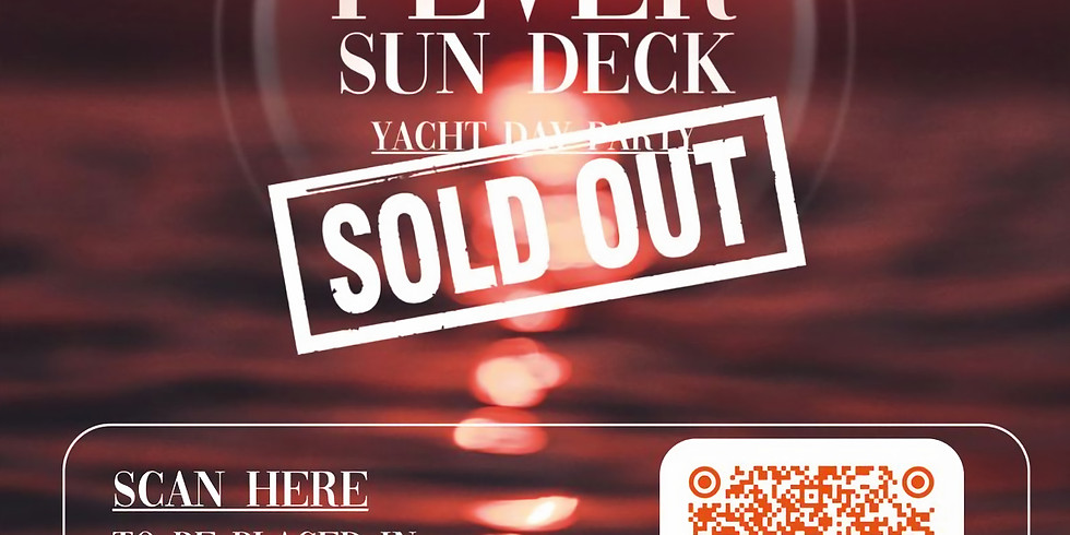 FEVER SUN DECK (SOLD OUT)