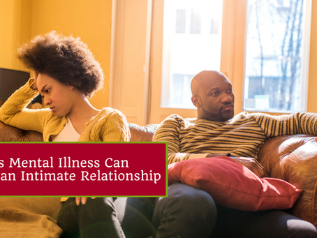 3 Ways Mental Illness Can Affect an Intimate Relationship