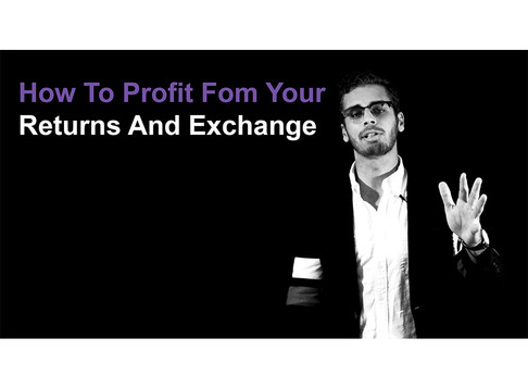 How To Profit From Your Returns And Exchange