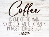 Did You Know That Coffee is One of the Main Sources of Anti-Oxidants in Your Diet?