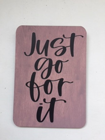 Just Go For It Plaque