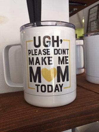 Ugh.. Mug