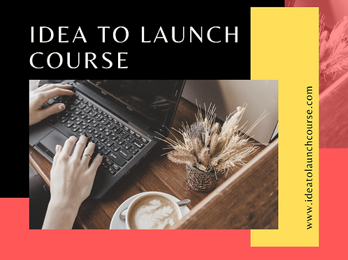 Idea to Launch Course