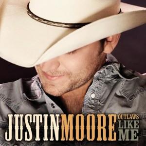 Justin Moore - Outlaws Like Me .jpg