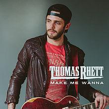 Thomas Rhett - Make Me Wanna.jpg