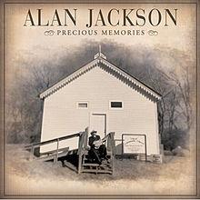 Alan Jackson - Precious Memories.jpg