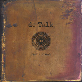 DC Talk - Jesus Freak.jpg