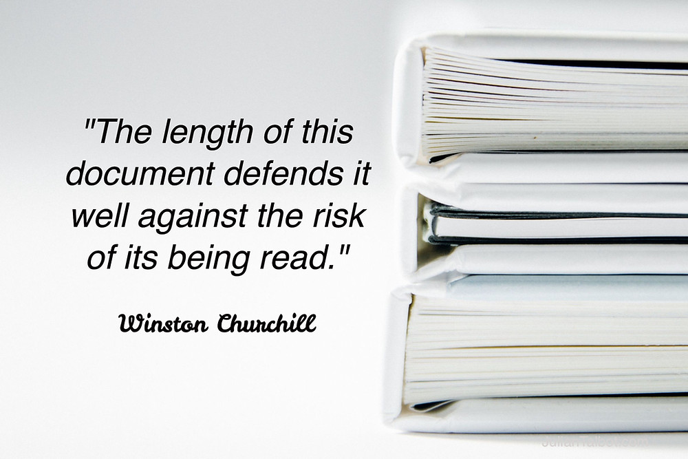 """""""The length of this document defends it well against the risk of its being read."""" Winston Churchill"""