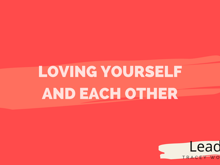 Loving Yourself and Each Other