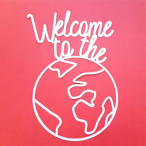 Welcome to the World Cut Out