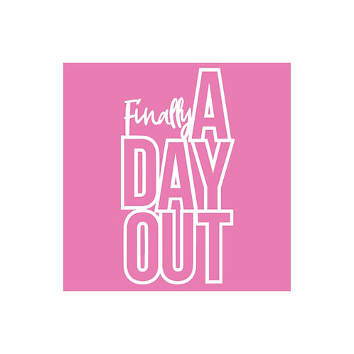"""'Finally A Day Out"""" cut out cut file embellishment"""