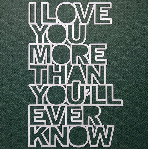 Pre Cut Cut file 'Love You More...' by Paige Evans