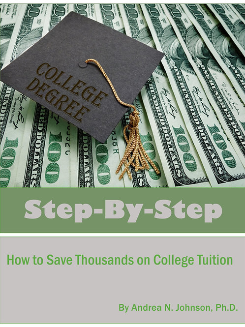 Step by Step: How to Save Thousands on College Tuition (E-book)