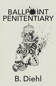 Ballpoint Penitetiary - B. Diehl