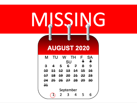 Missing. August. (possibly with July)