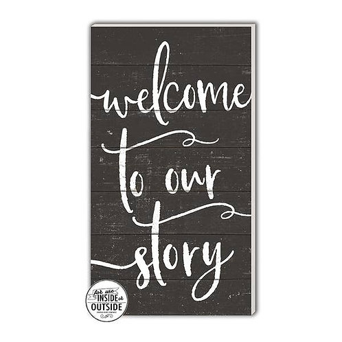 """11"""" x 20"""" Welcome To Our Story Black Indoor/Outdoor Sign"""