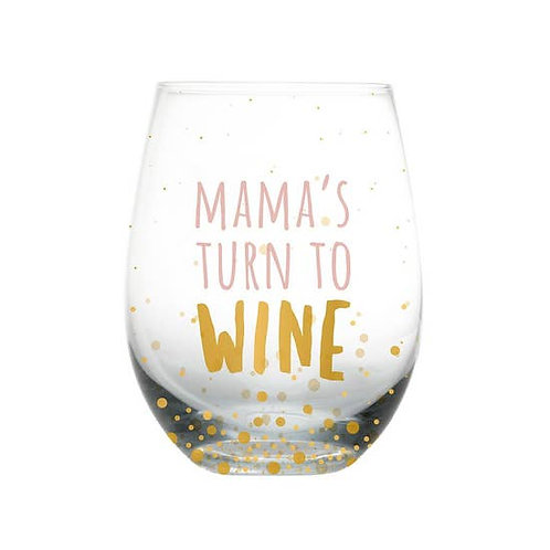 Mama's time to wine glass
