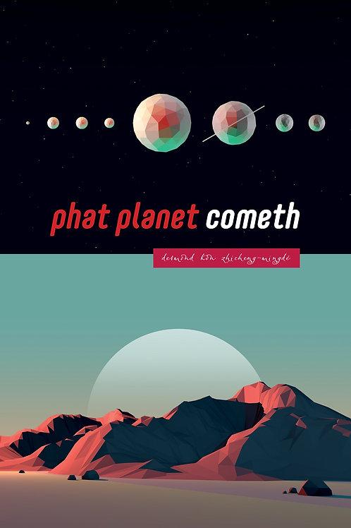 PHAT PLANET COMETH