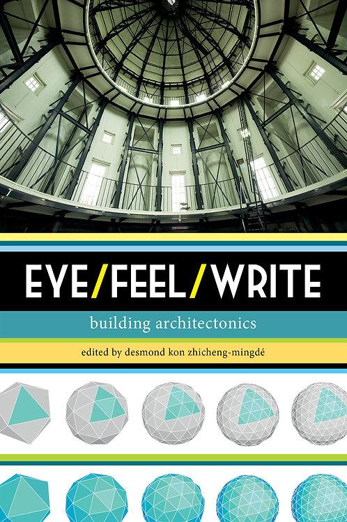 EYE/FEEL/WRITE: BUILDING ARCHITECTONICS