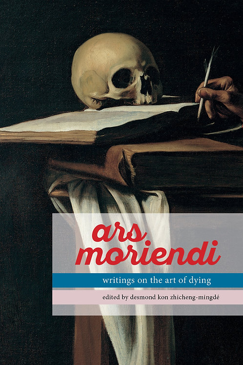 ARS MORIENDI: WRITINGS ON THE ART OF DYING
