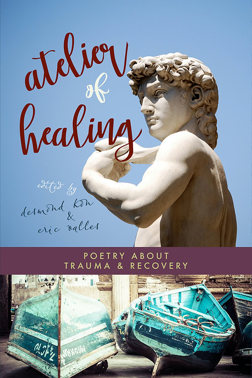ATELIER OF HEALING: POETRY ABOUT TRAUMA AND RECOVERY