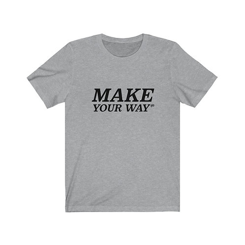 Make Your Way Tee