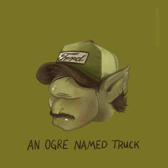 An Ogre Named Truck