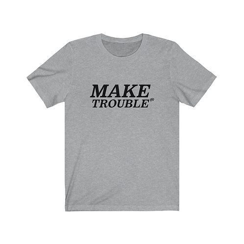 Make Trouble Tee