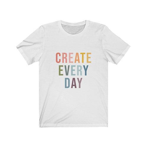 Create Every Day Tee