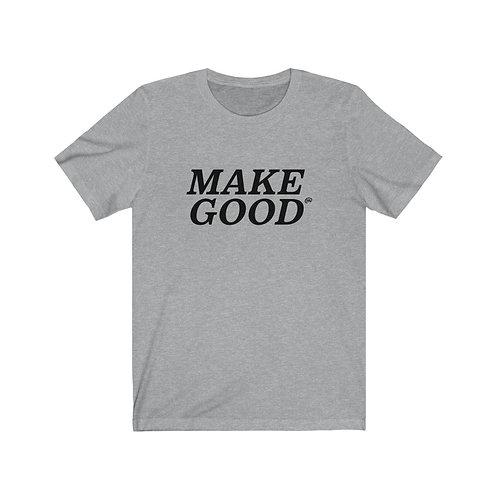 Make Good Tee