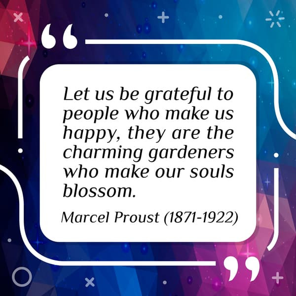 Marcel Proust (1871-1922) - quote about happiness