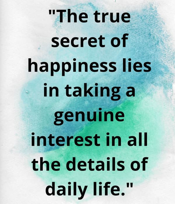 The true secret of happiness quote