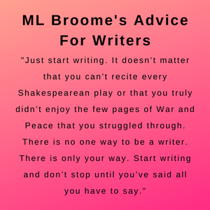 Interview with author ml broome and her advice