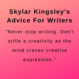 Interview with author Skylar Kingsley and her advice for writers.
