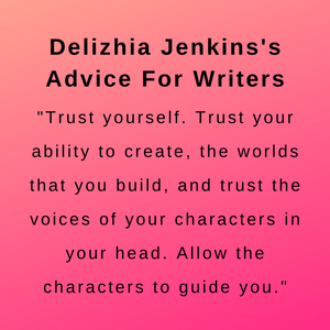 interview with delizhia jenkins and her advice for writers