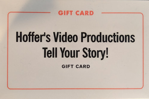 Hoffer's Video Productions - Gift Card