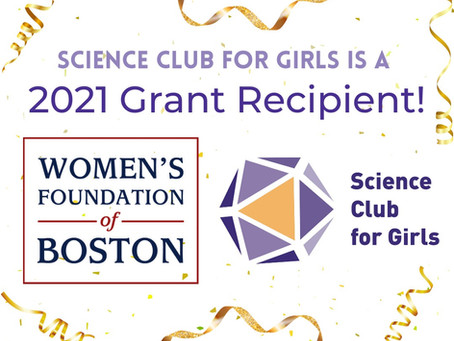 SCIENCE CLUB FOR GIRLS Awarded $300,000 Women's Foundation of Boston Grant