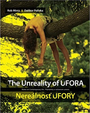 The Unreality of UFORA / Nerealnost' UFORY: Notes on Contemporary Art