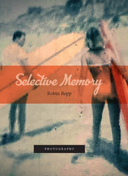 Selective Memories / Robin Repp