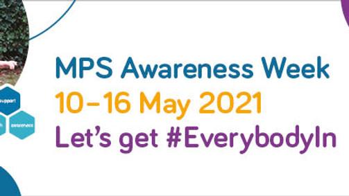 MPS Awareness Week 2021