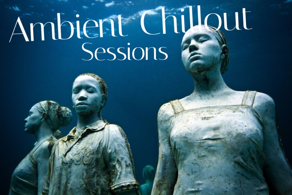 Ambient Chillout Sessions