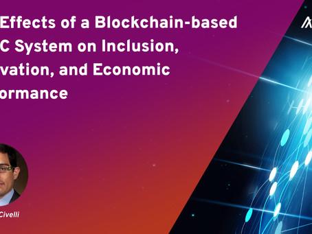 ブロックチェーン・ベースのCBDCシステムが金融包摂、イノベーション、経済的パフォーマンスに与える効果について