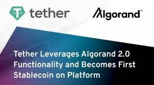 テザー(Tether)がアルゴランドの次世代ブロックチェーン・プラットフォームで最初のステーブルコインをローンチ