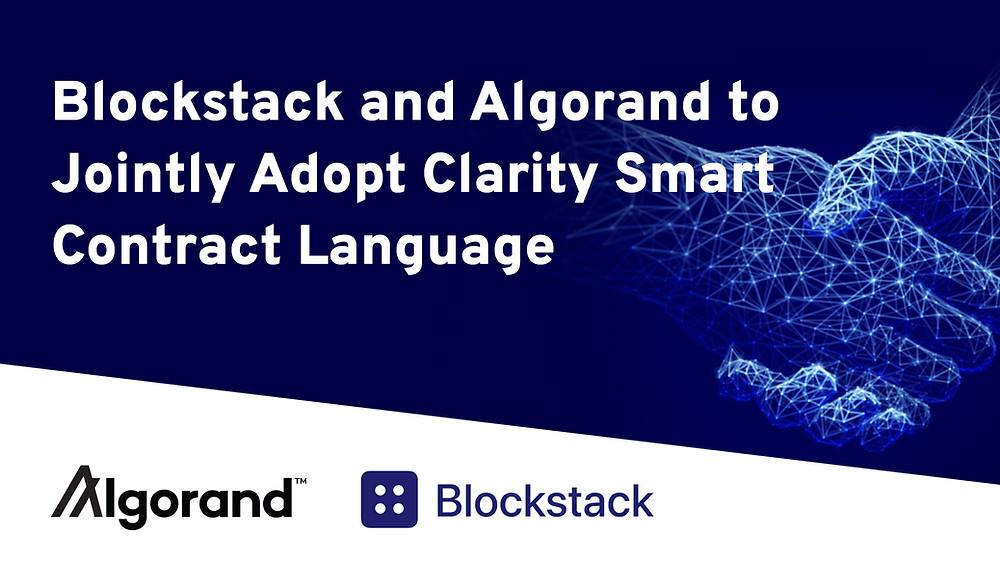 業界リーダーのBlockstackとAlgorandがClarityスマートコントラクト言語を共同採用